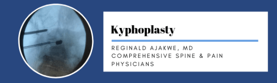 Kyphoplasty VS Non-Surgical Management: Reginald Ajakwe, MD